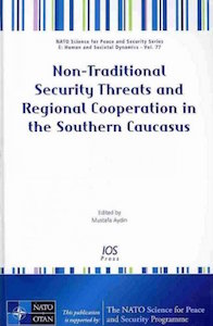 Non-Traditional Security Threats and Regional Cooperation in the Southern Caucasus